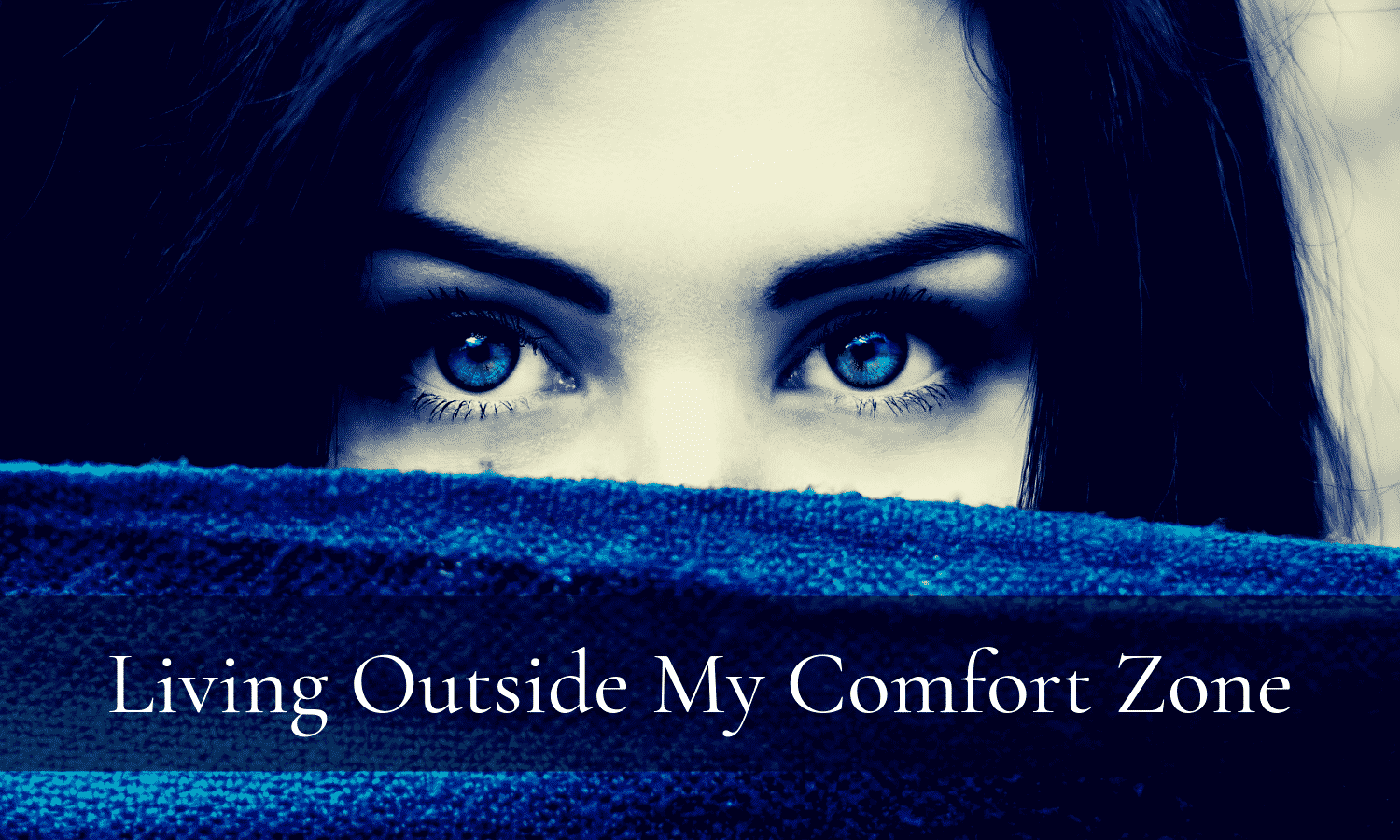 Outside My Comfort Zone