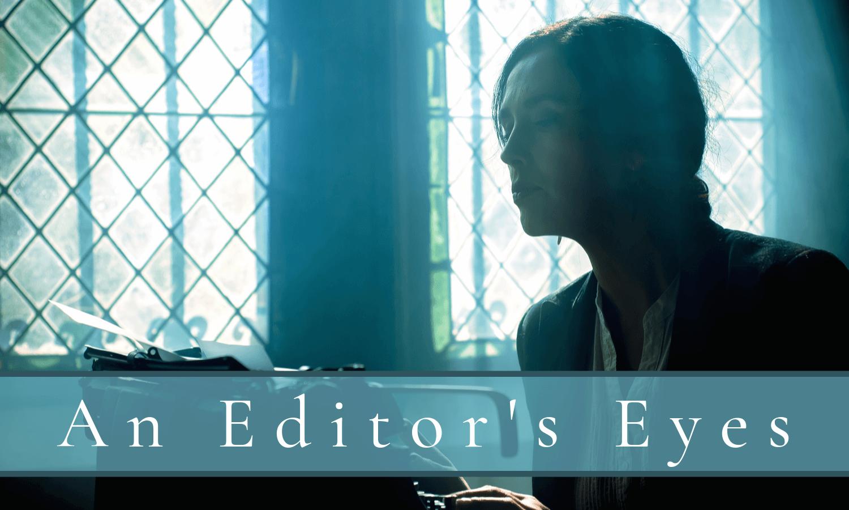 Through the Eyes of an Editor