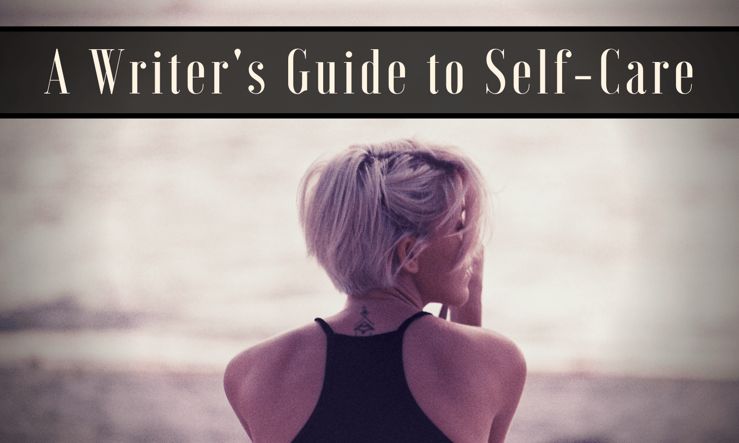 A Writer's Guide to Self-Care