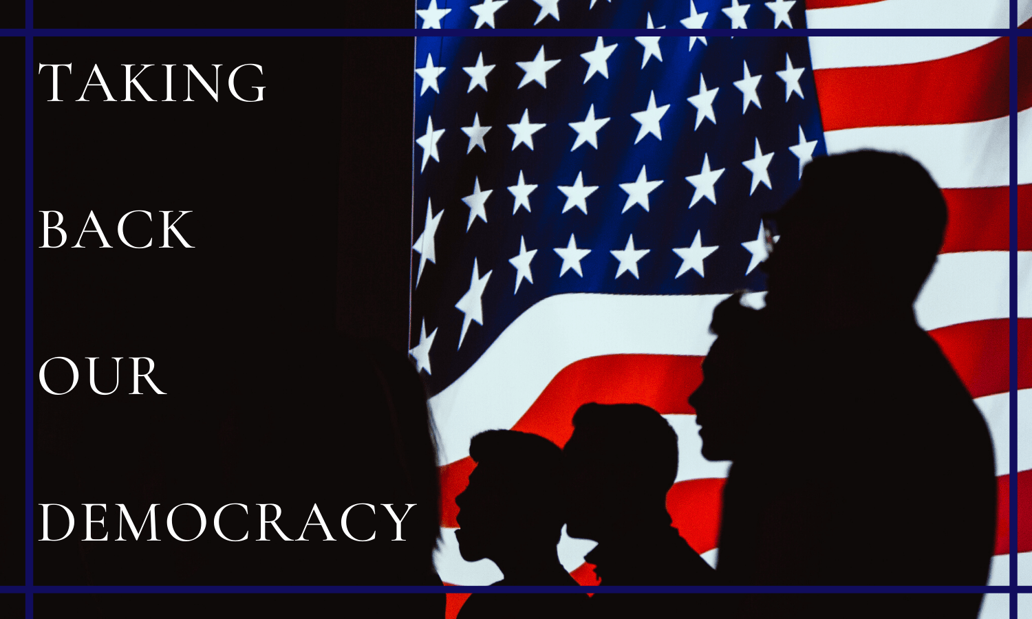 Taking Back Our Democracy